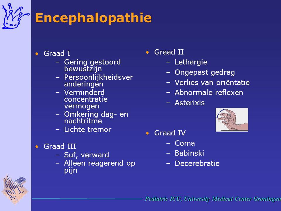 Encephalopathie Graad I –Gering gestoord bewustzijn –Persoonlijkheidsver anderingen –Verminderd concentratie vermogen –Omkering dag- en nachtritme –Li