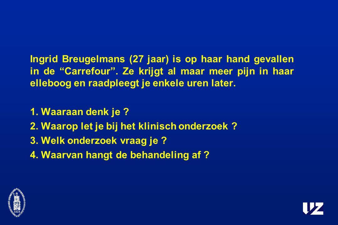 """Ingrid Breugelmans (27 jaar) is op haar hand gevallen in de """"Carrefour"""". Ze krijgt al maar meer pijn in haar elleboog en raadpleegt je enkele uren lat"""