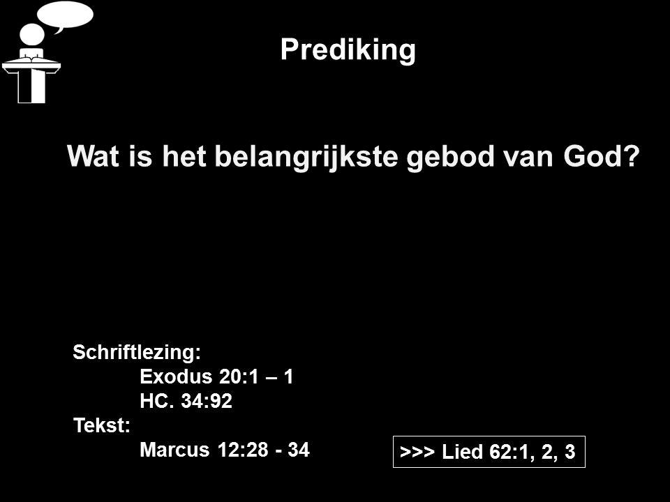 Prediking Wat is het belangrijkste gebod van God.