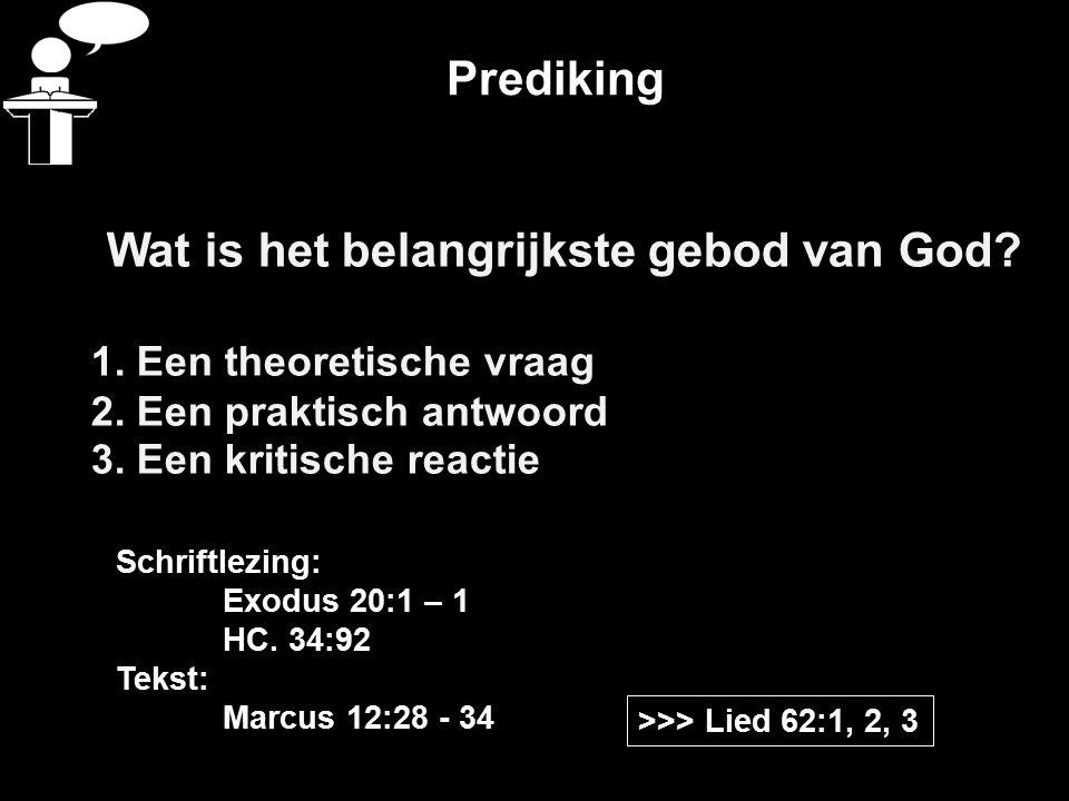 Prediking Wat is het belangrijkste gebod van God. 1.
