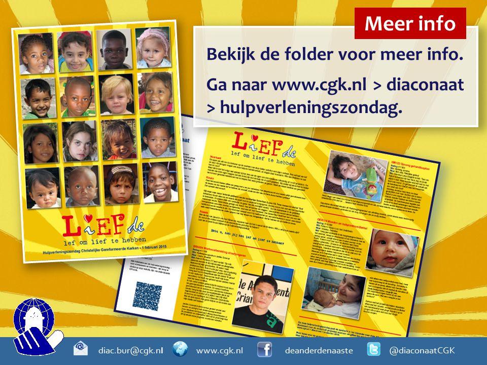 Bekijk de folder voor meer info. Meer info Ga naar www.cgk.nl > diaconaat > hulpverleningszondag.