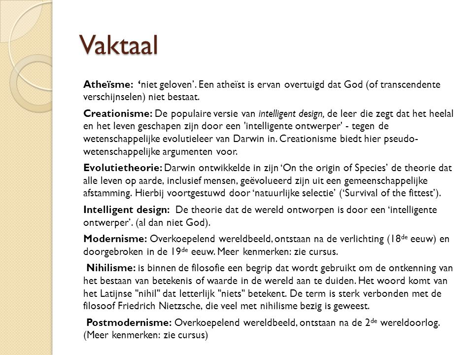 Vaktaal Atheïsme: 'niet geloven'.