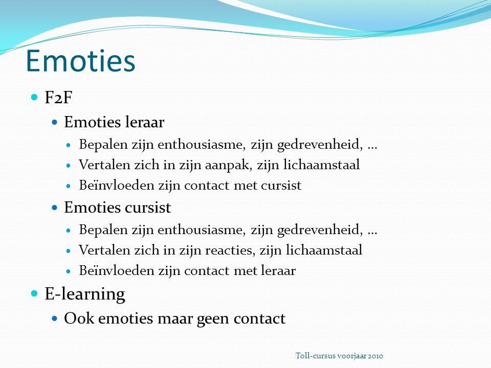 Emoties F2F Emoties leraar Bepalen zijn enthousiasme, zijn gedrevenheid, … Vertalen zich in zijn aanpak, zijn lichaamstaal Beïnvloeden zijn contact me