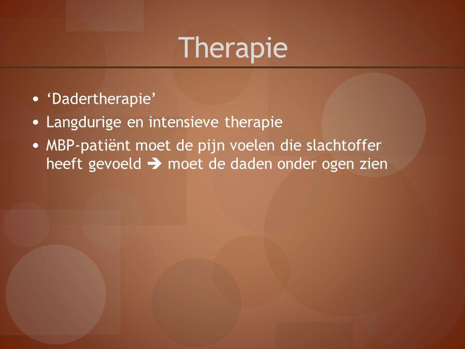 Therapie 'Dadertherapie' Langdurige en intensieve therapie MBP-patiënt moet de pijn voelen die slachtoffer heeft gevoeld  moet de daden onder ogen zi