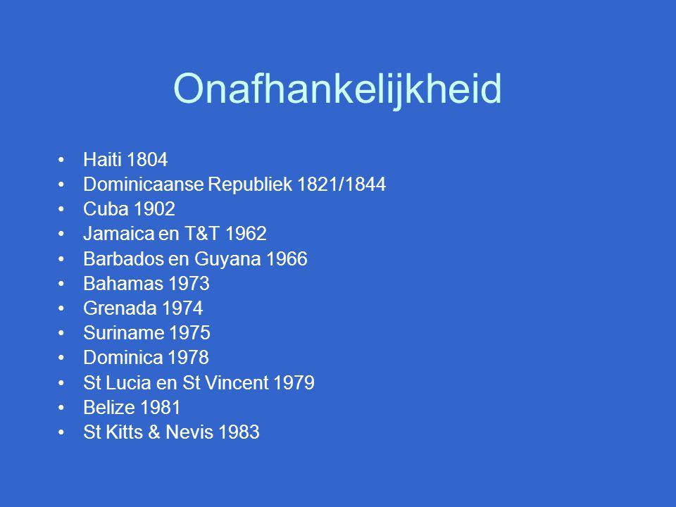 Onafhankelijkheid Haiti 1804 Dominicaanse Republiek 1821/1844 Cuba 1902 Jamaica en T&T 1962 Barbados en Guyana 1966 Bahamas 1973 Grenada 1974 Suriname 1975 Dominica 1978 St Lucia en St Vincent 1979 Belize 1981 St Kitts & Nevis 1983