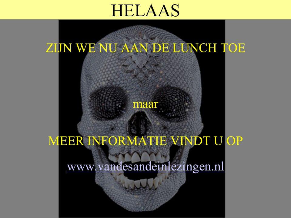 HELAAS ZIJN WE NU AAN DE LUNCH TOE maar MEER INFORMATIE VINDT U OP www.vandesandeinlezingen.nl