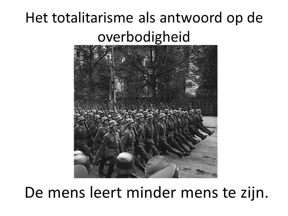 Het totalitarisme als antwoord op de overbodigheid De mens leert minder mens te zijn.