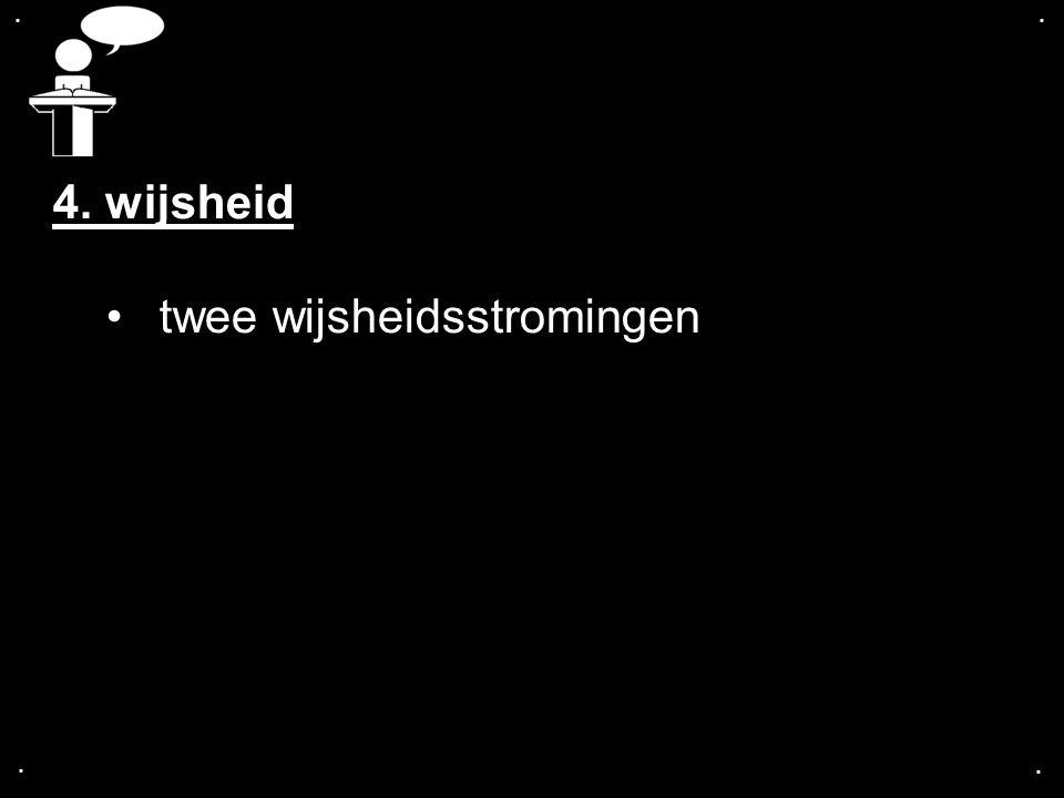 .... 4. wijsheid twee wijsheidsstromingen