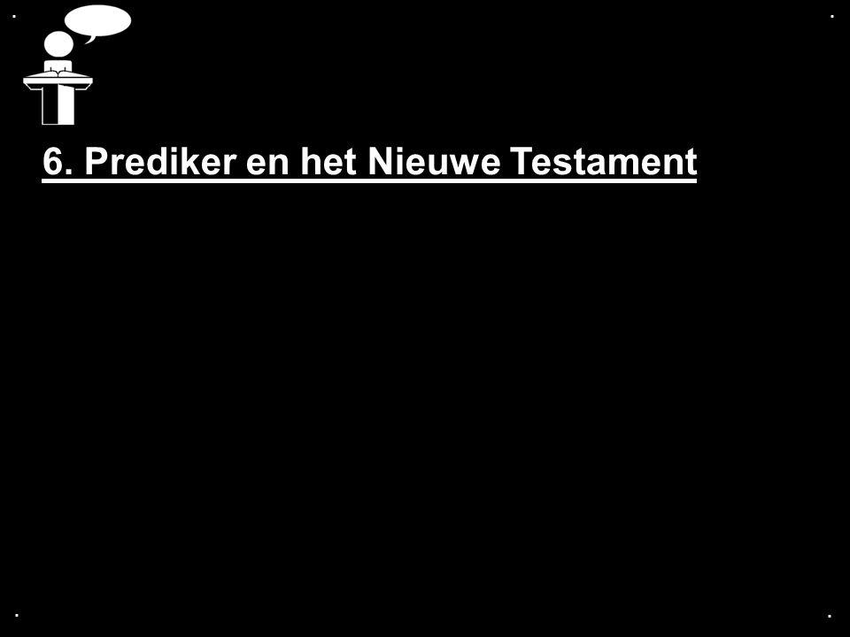 .... 6. Prediker en het Nieuwe Testament