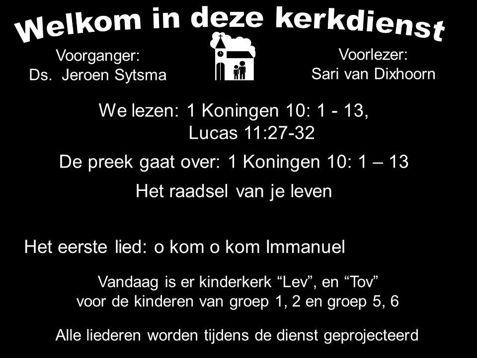 .... Tekst: 1 Koningen 10: 1 - 13