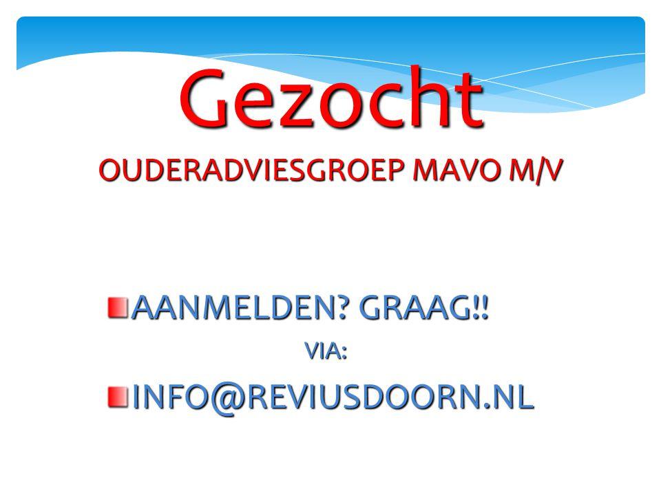 Gezocht OUDERADVIESGROEP MAVO M/V AANMELDEN? GRAAG!! VIA:INFO@REVIUSDOORN.NL