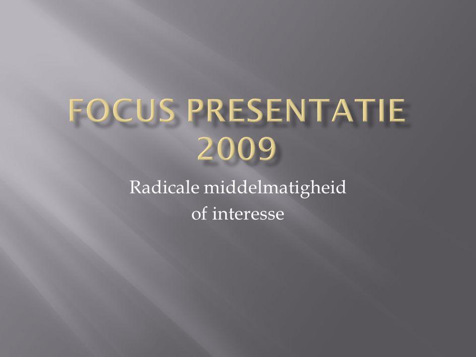Radicale middelmatigheid of interesse