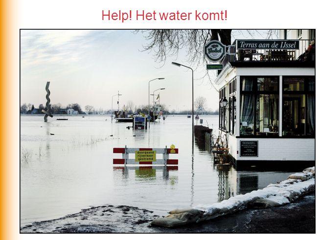 Help! Het water komt!