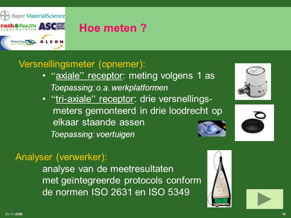 21-11-2006 15 Samenvatting van KB 'Mechanische trillingen'  voorlichting en opleiding van de werknemers (art.17)  raadpleging en participatie van de