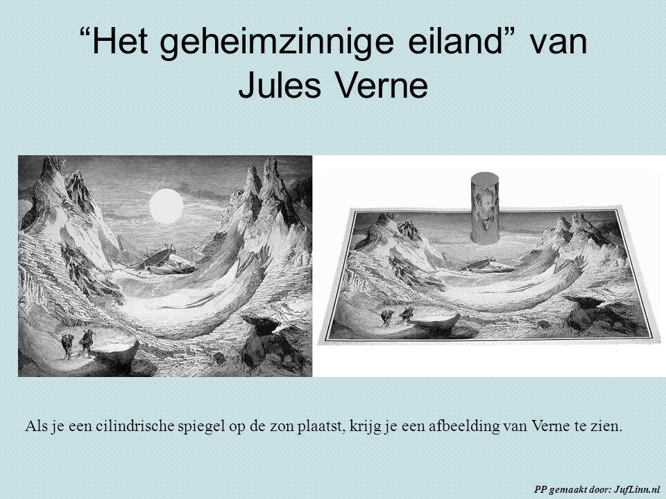 """""""Het geheimzinnige eiland"""" van Jules Verne Als je een cilindrische spiegel op de zon plaatst, krijg je een afbeelding van Verne te zien. PP gemaakt do"""