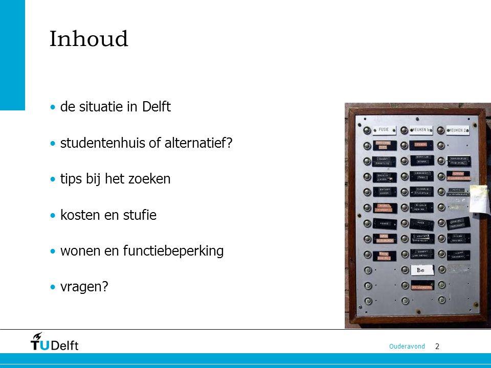 2 Ouderavond Inhoud de situatie in Delft studentenhuis of alternatief.