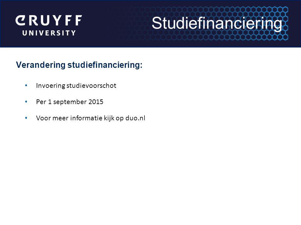 Verandering studiefinanciering: Invoering studievoorschot Per 1 september 2015 Voor meer informatie kijk op duo.nl Studiefinanciering