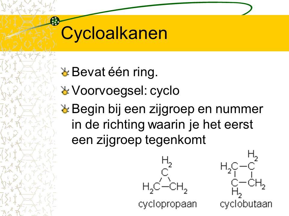 Cycloalkanen Bevat één ring. Voorvoegsel: cyclo Begin bij een zijgroep en nummer in de richting waarin je het eerst een zijgroep tegenkomt