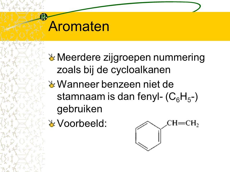 Aromaten Meerdere zijgroepen nummering zoals bij de cycloalkanen Wanneer benzeen niet de stamnaam is dan fenyl- (C 6 H 5 -) gebruiken Voorbeeld: