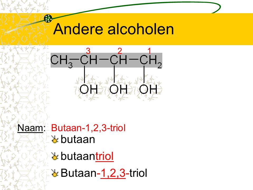 Andere alcoholen butaan 3 butaantriol Butaan-1,2,3-triol Naam:Butaan-1,2,3-triol 12