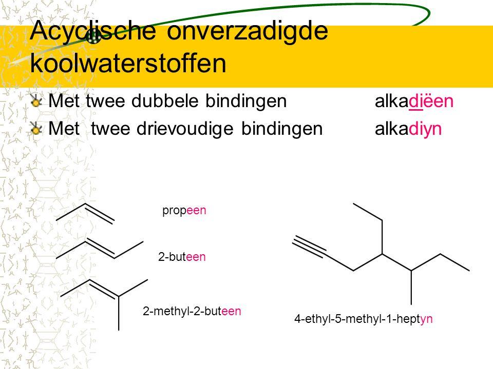 Acyclische onverzadigde koolwaterstoffen Met twee dubbele bindingen alkadiëen Met twee drievoudige bindingen alkadiyn propeen 2-buteen 2-methyl-2-bute