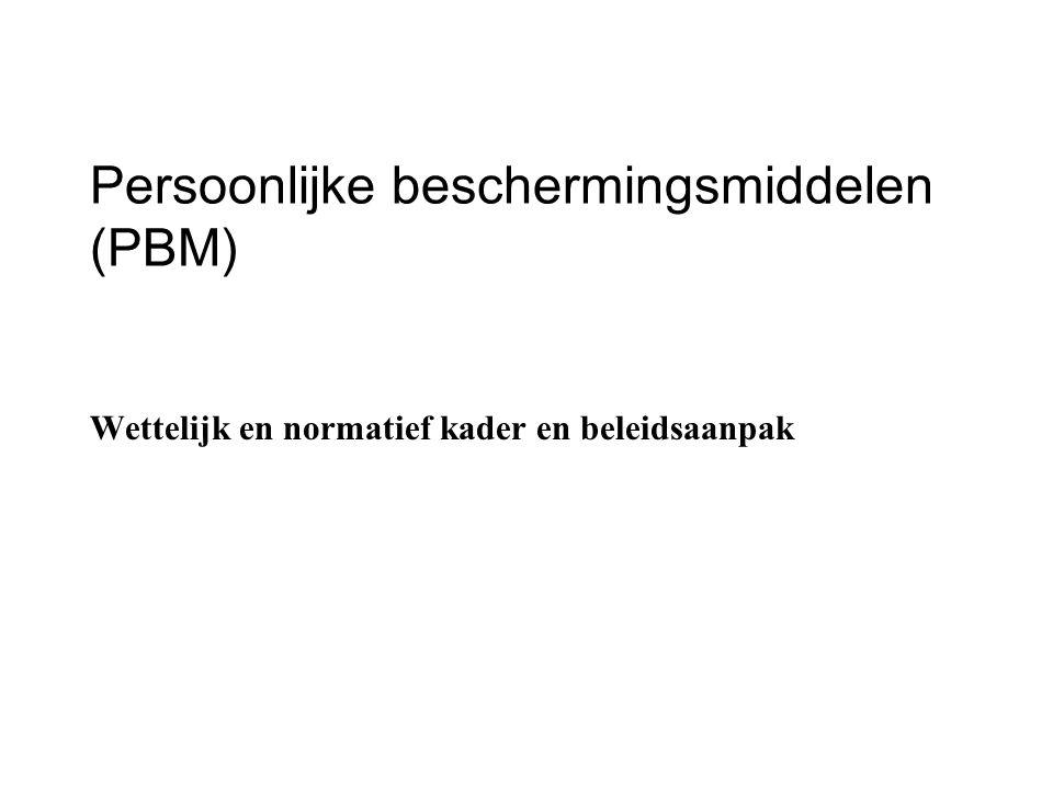 Definitie PBM Uitrustingsstuk of –middel Vastgehouden of gedragen door de mens Bescherming één of meer gevaren voor gezondheid of veiligheid