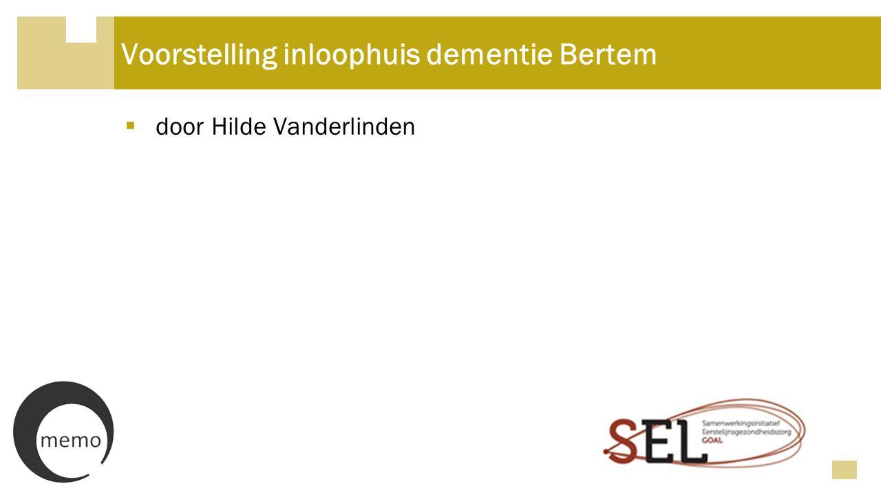 Voorstelling inloophuis dementie Bertem  door Hilde Vanderlinden