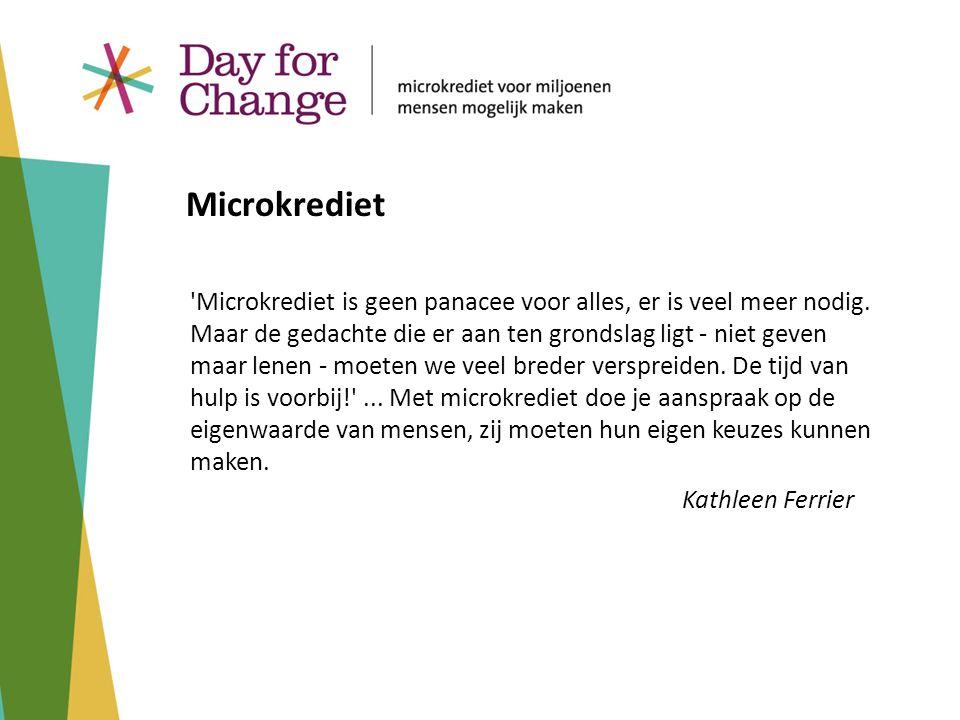 Day for Change zamelt geld in dat beschikbaar wordt gesteld aan projecten die worden gesteund door grote Nederlandse organisaties die reeds jarenlang actief zijn op dit gebied: – MicroNed: Oxfam Novib, Cordaid, Hivos en ICCO – ASN Bank – Oikocredit – FMO – Rabobank Foundation Day for Change Idee