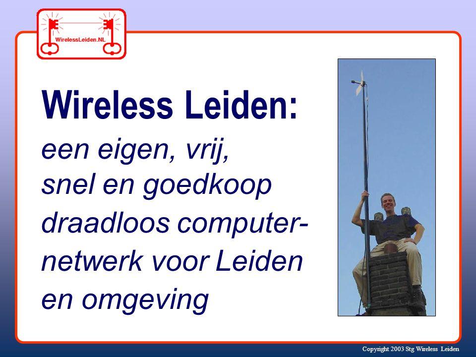 Copyright 2003 Stg Wireless Leiden Installeren verdeel server I 1.Download iso image van www.m0n0.ch/wall en brand een iso CD of koop een m0n0wall CD op de inloopavond 2.Lege floppy voor configuratie gegevens 3.Boot van CDROM 4.Configureer ethernet kaarten met netwerkadressen 5.Start browser op PC en ga naar ingestelde LAN-adres