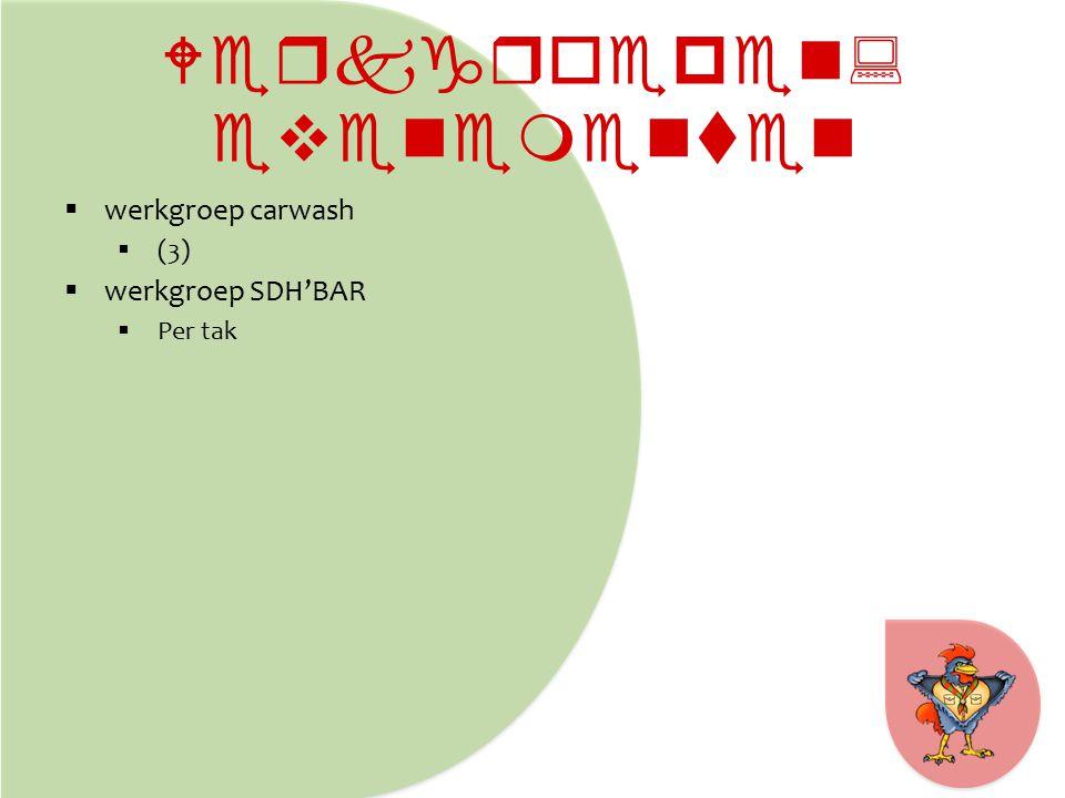 Werkgroepen: evenementen  werkgroep carwash  (3)  werkgroep SDH'BAR  Per tak
