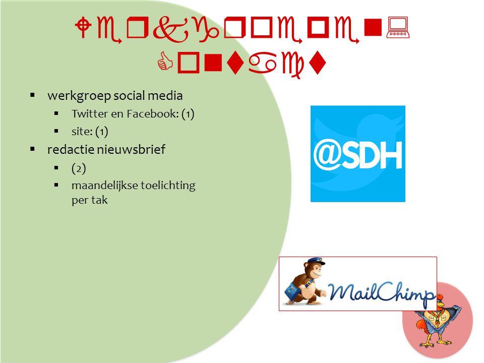 Werkgroepen: Contact  werkgroep social media  Twitter en Facebook: (1)  site: (1)  redactie nieuwsbrief  (2)  maandelijkse toelichting per tak