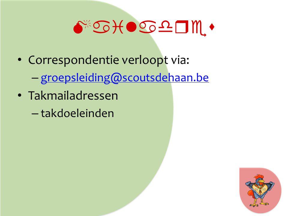 Mailadres Correspondentie verloopt via: – groepsleiding@scoutsdehaan.be groepsleiding@scoutsdehaan.be Takmailadressen – takdoeleinden