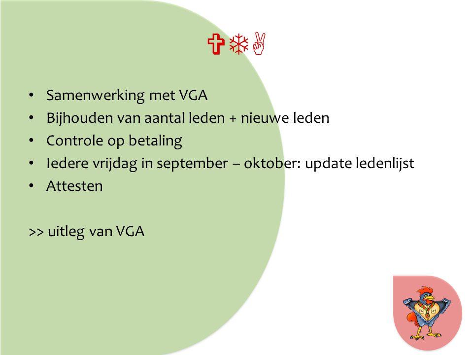 VTA Samenwerking met VGA Bijhouden van aantal leden + nieuwe leden Controle op betaling Iedere vrijdag in september – oktober: update ledenlijst Attesten >> uitleg van VGA