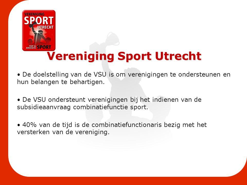 Vereniging Sport Utrecht De doelstelling van de VSU is om verenigingen te ondersteunen en hun belangen te behartigen. De VSU ondersteunt verenigingen
