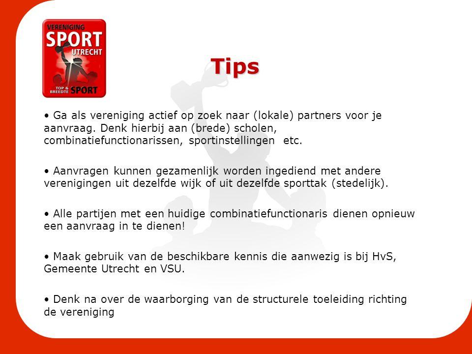 Tips Ga als vereniging actief op zoek naar (lokale) partners voor je aanvraag. Denk hierbij aan (brede) scholen, combinatiefunctionarissen, sportinste