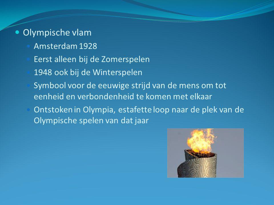 Olympische vlam Amsterdam 1928 Eerst alleen bij de Zomerspelen 1948 ook bij de Winterspelen Symbool voor de eeuwige strijd van de mens om tot eenheid en verbondenheid te komen met elkaar Ontstoken in Olympia, estafette loop naar de plek van de Olympische spelen van dat jaar