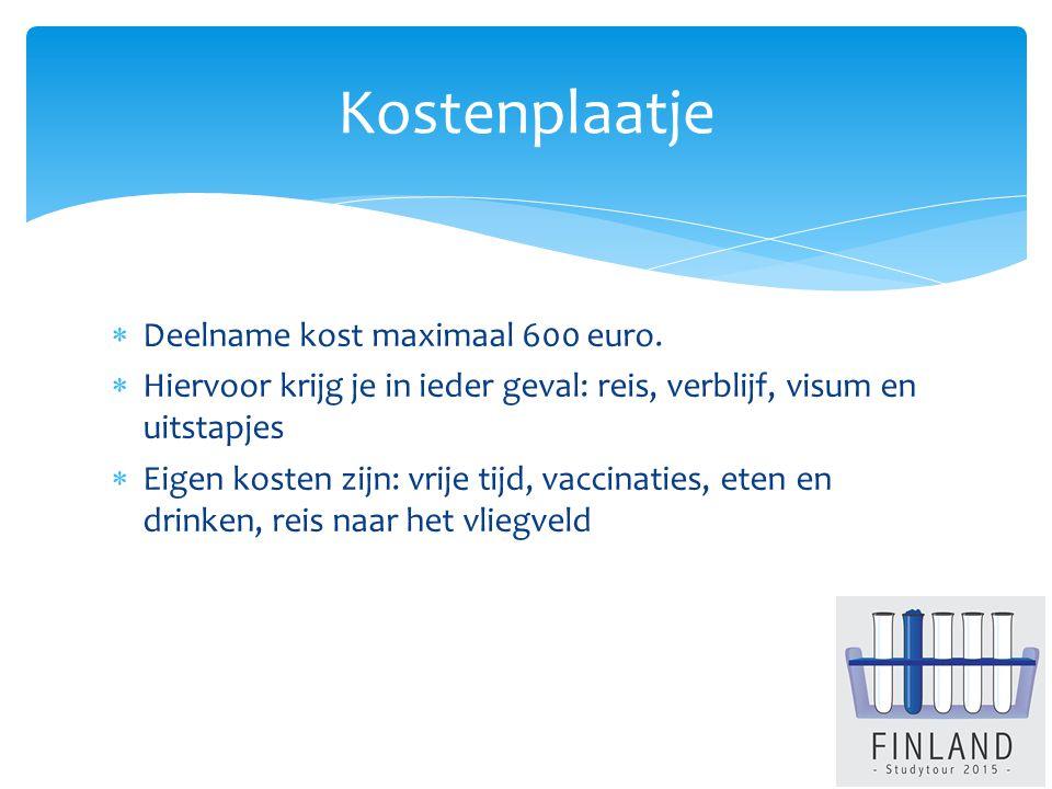 Deelname kost maximaal 600 euro.