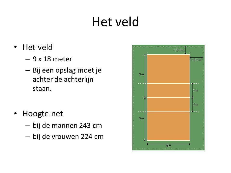 Het veld – 9 x 18 meter – Bij een opslag moet je achter de achterlijn staan. Hoogte net – bij de mannen 243 cm – bij de vrouwen 224 cm