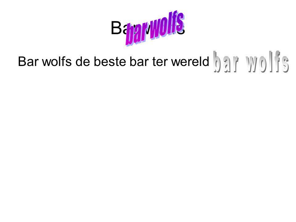 Bar wolfs Bar wolfs de beste bar ter wereld