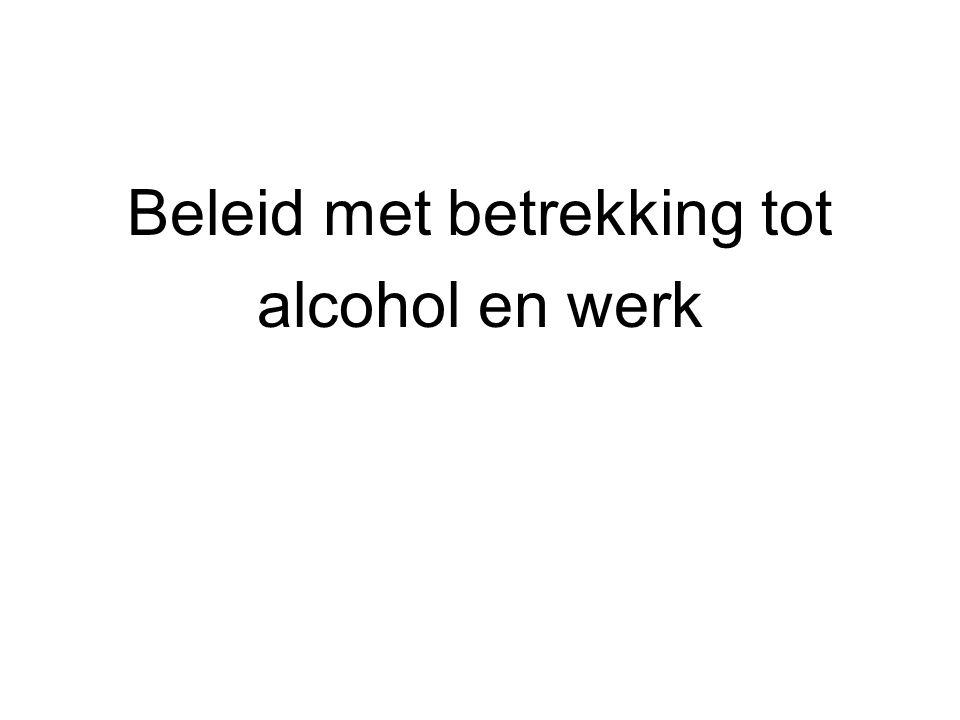 Beleid met betrekking tot alcohol en werk