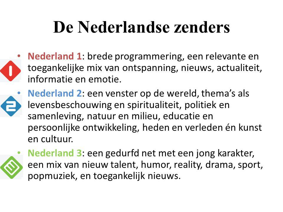 De Nederlandse zenders Nederland 1: brede programmering, een relevante en toegankelijke mix van ontspanning, nieuws, actualiteit, informatie en emotie
