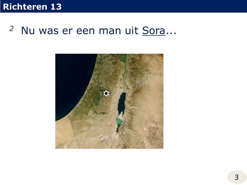 Richteren 13 3 2 Nu was er een man uit Sora...