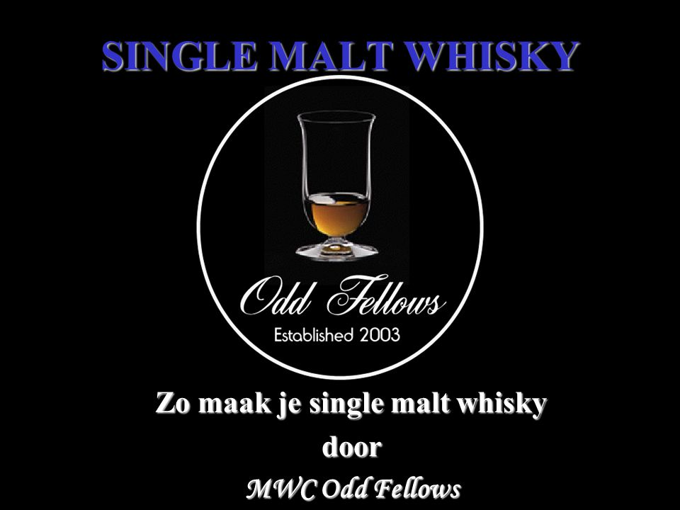SINGLE MALT WHISKY Zo maak je single malt whisky door MWC Odd Fellows
