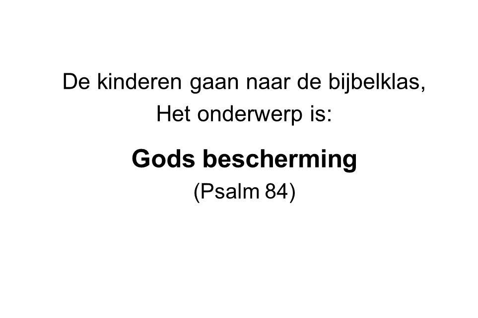 De kinderen gaan naar de bijbelklas, Het onderwerp is: Gods bescherming (Psalm 84)