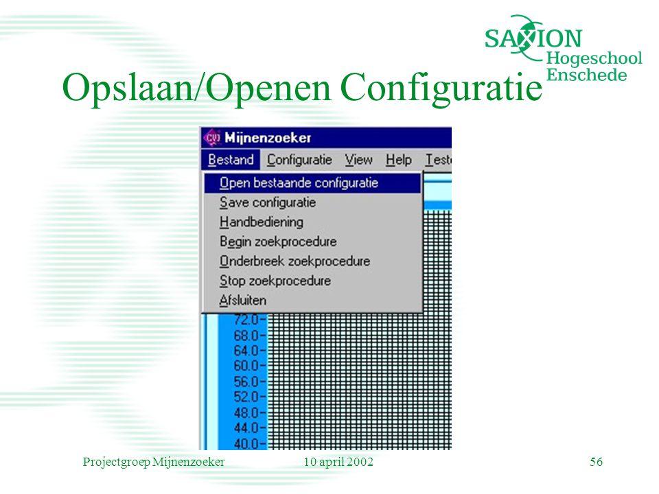 10 april 2002Projectgroep Mijnenzoeker56 Opslaan/Openen Configuratie