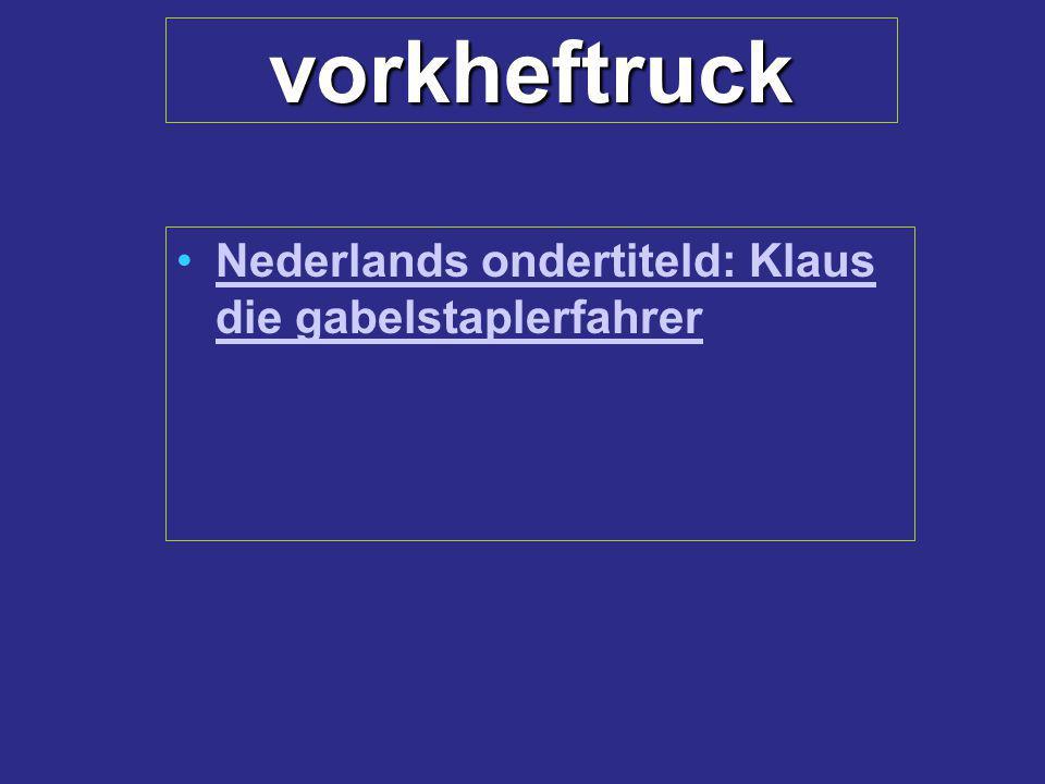vorkheftruck Nederlands ondertiteld: Klaus die gabelstaplerfahrerNederlands ondertiteld: Klaus die gabelstaplerfahrer