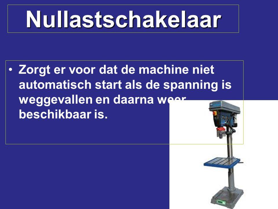 Nullastschakelaar Zorgt er voor dat de machine niet automatisch start als de spanning is weggevallen en daarna weer beschikbaar is.