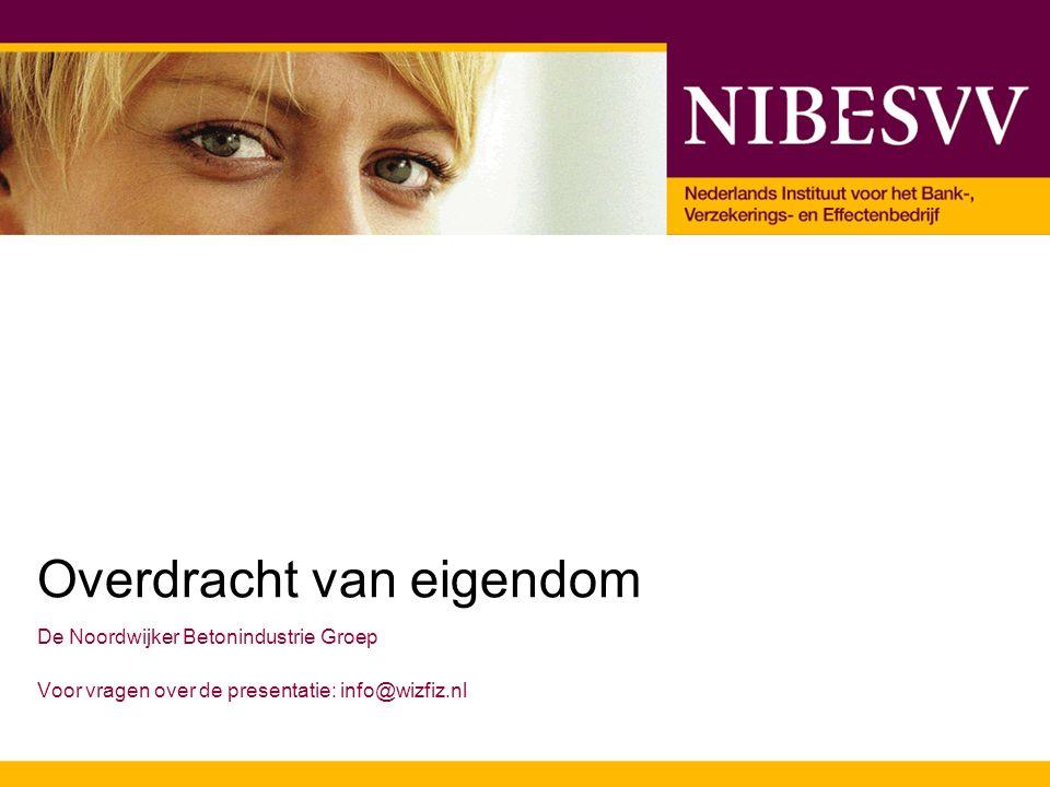 Overdracht van eigendom De Noordwijker Betonindustrie Groep Voor vragen over de presentatie: info@wizfiz.nl