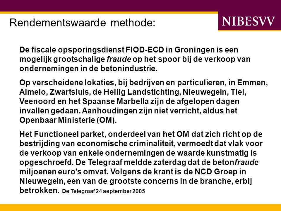 Rendementswaarde methode: De fiscale opsporingsdienst FIOD-ECD in Groningen is een mogelijk grootschalige fraude op het spoor bij de verkoop van onder