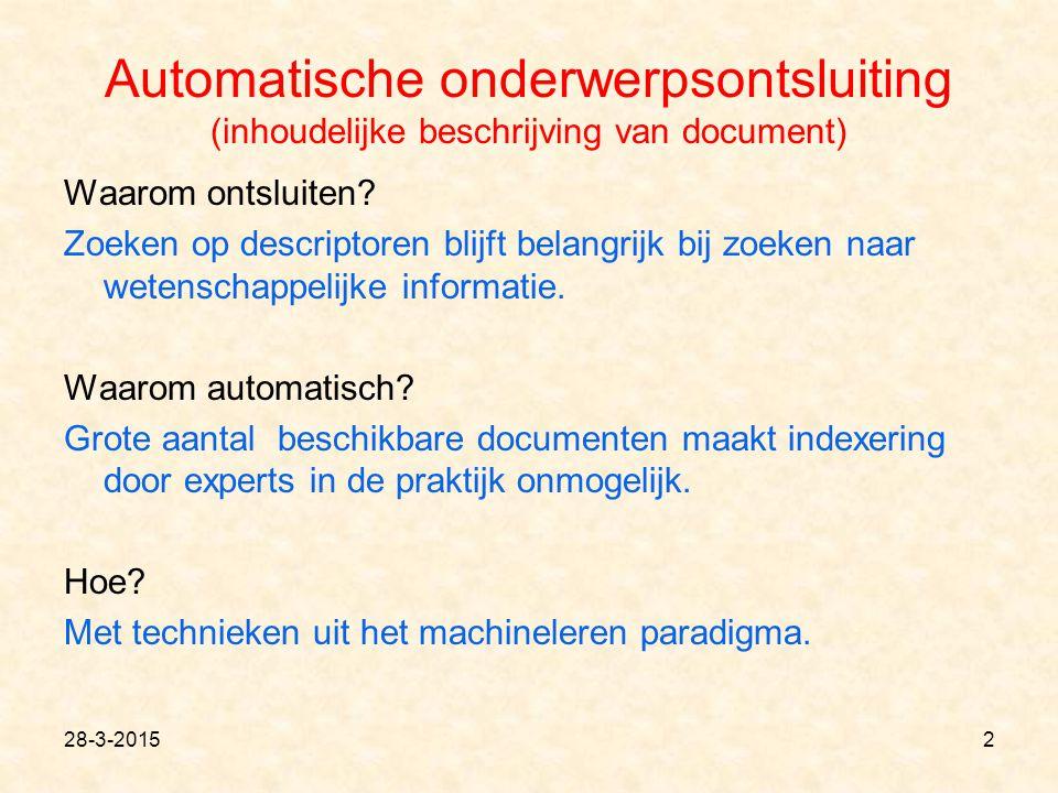 Automatische onderwerpsontsluiting (inhoudelijke beschrijving van document) Waarom ontsluiten? Zoeken op descriptoren blijft belangrijk bij zoeken naa
